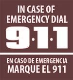 In case of emergency, dial 9-1-1. En caso de emergencia, marque el 9-1-1.
