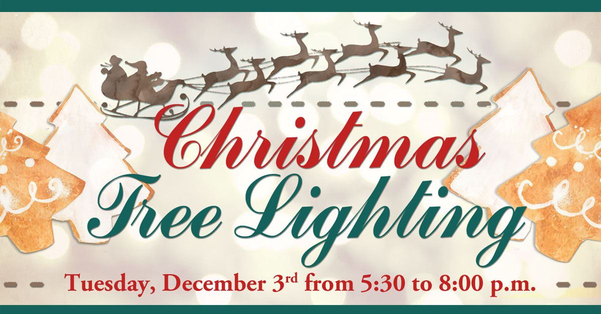 Christmas Tree Lighting Tuesday, December 3, from 5:30 to 8:00 p.m. in TownCenter Park (405 Municipa