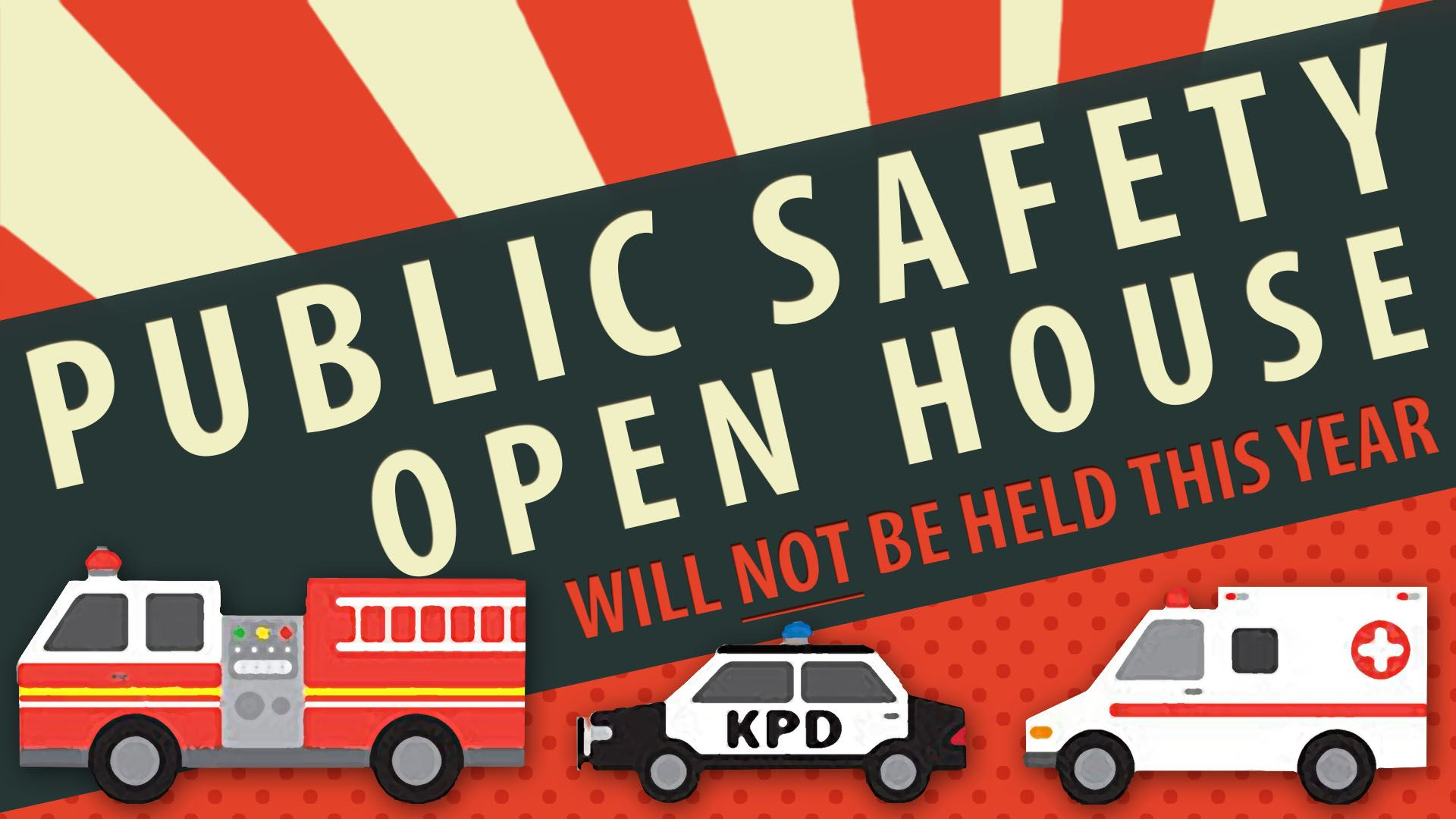 Public Safety Open House will NOT be held this year