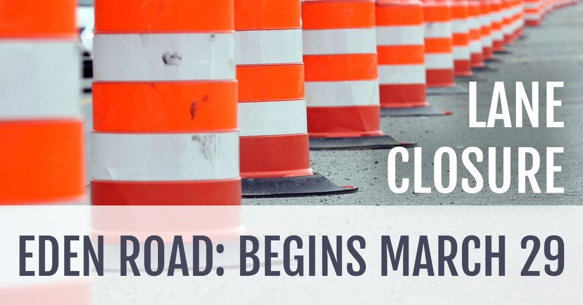 Lane Closure: Eden Road Begins March 29