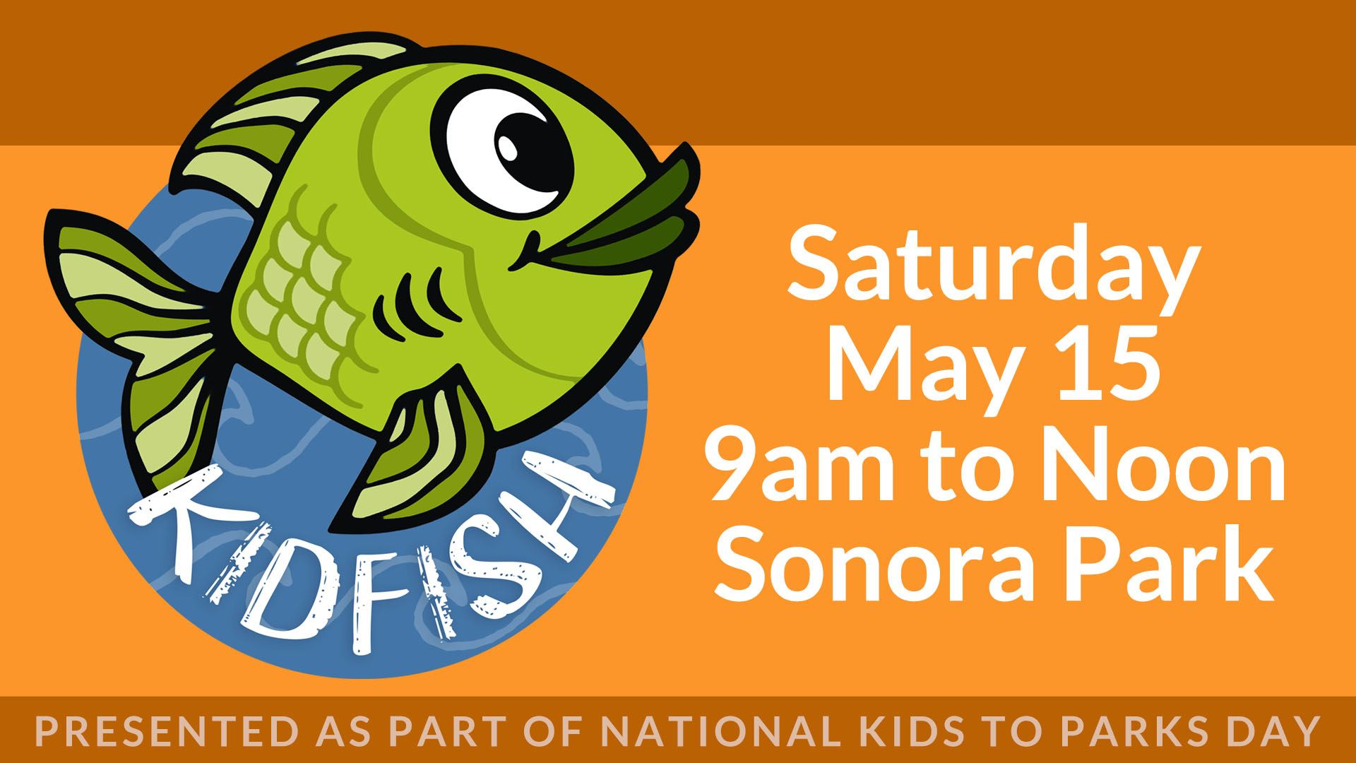KIDFISH at Sonora Park Saturday, May 15 from 9am to Noon